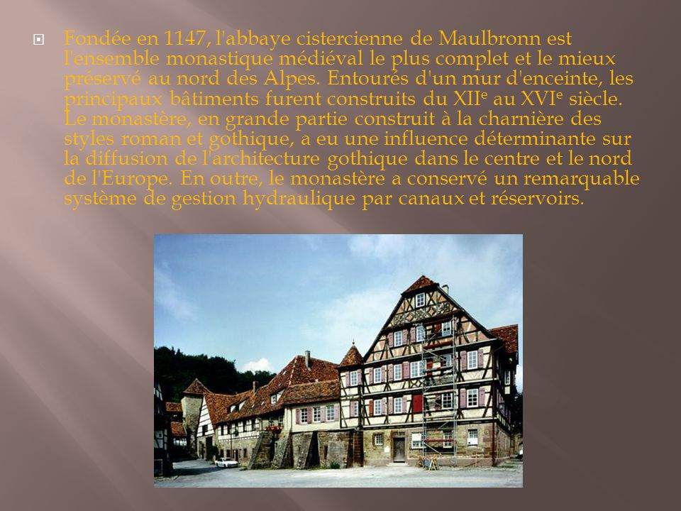  Fondée en 1147, l'abbaye cistercienne de Maulbronn est l'ensemble monastique médiéval le plus complet et le mieux préservé au nord des Alpes. Entour