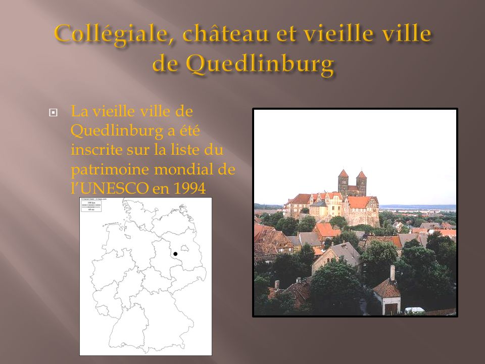  La vieille ville de Quedlinburg a été inscrite sur la liste du patrimoine mondial de l'UNESCO en 1994