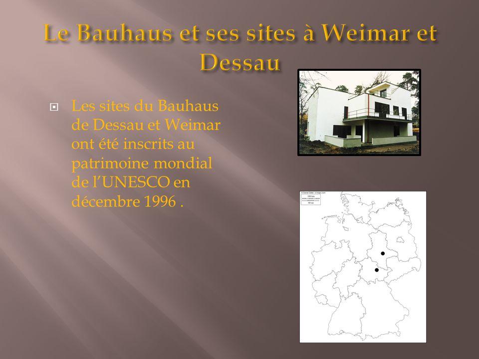  Les sites du Bauhaus de Dessau et Weimar ont été inscrits au patrimoine mondial de l'UNESCO en décembre 1996.