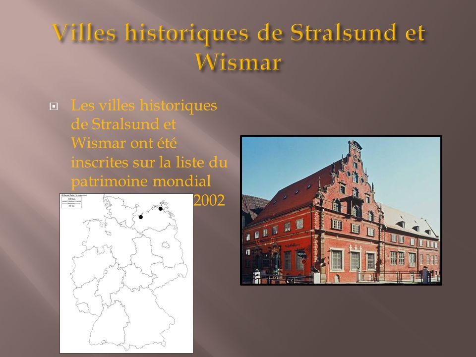 Les villes historiques de Stralsund et Wismar ont été inscrites sur la liste du patrimoine mondial de l'UNESCO en 2002