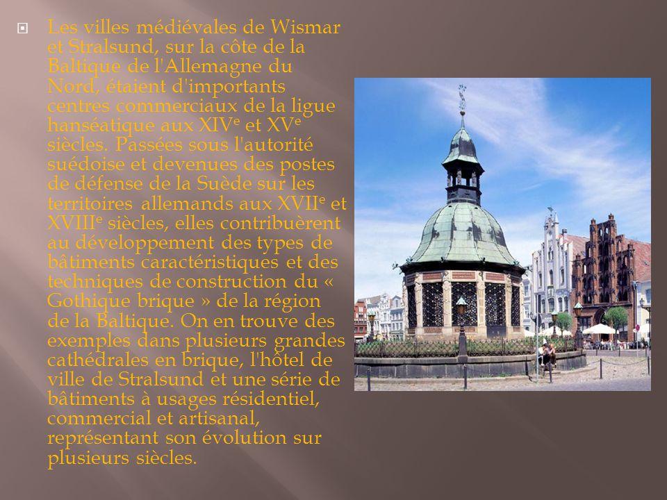  Les villes médiévales de Wismar et Stralsund, sur la côte de la Baltique de l Allemagne du Nord, étaient d importants centres commerciaux de la ligue hanséatique aux XIV e et XV e siècles.