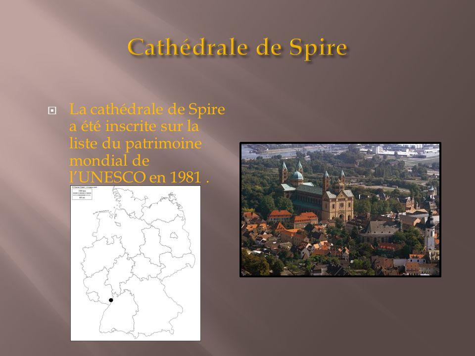  La cathédrale de Spire a été inscrite sur la liste du patrimoine mondial de l'UNESCO en 1981.