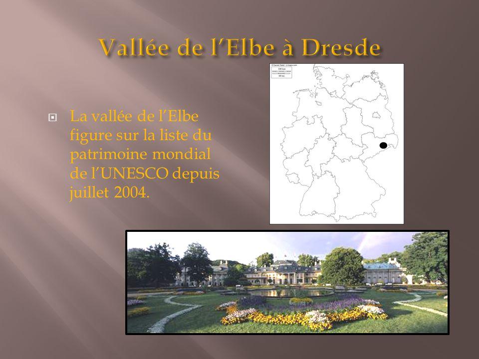 La vallée de l'Elbe figure sur la liste du patrimoine mondial de l'UNESCO depuis juillet 2004.