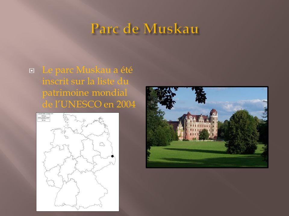  Le parc Muskau a été inscrit sur la liste du patrimoine mondial de l'UNESCO en 2004.