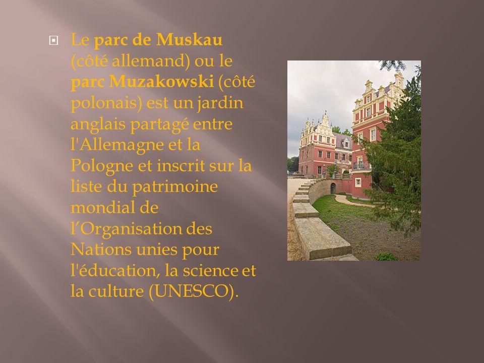  Le parc de Muskau (côté allemand) ou le parc Muzakowski (côté polonais) est un jardin anglais partagé entre l'Allemagne et la Pologne et inscrit sur