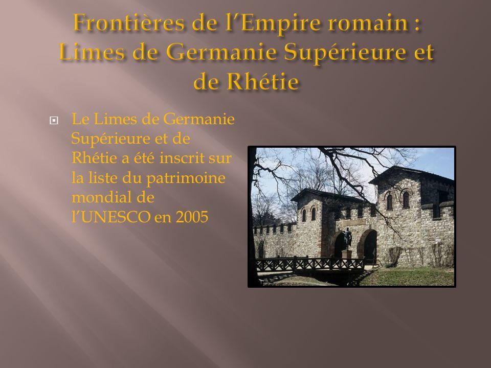  Le Limes de Germanie Supérieure et de Rhétie a été inscrit sur la liste du patrimoine mondial de l'UNESCO en 2005