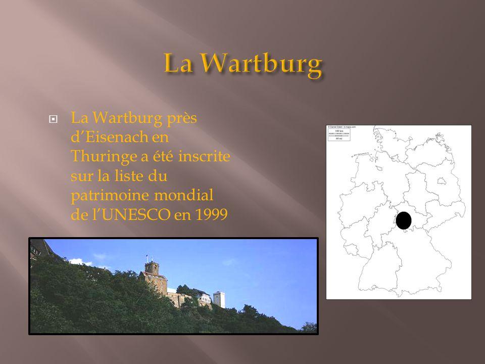  La Wartburg près d'Eisenach en Thuringe a été inscrite sur la liste du patrimoine mondial de l'UNESCO en 1999