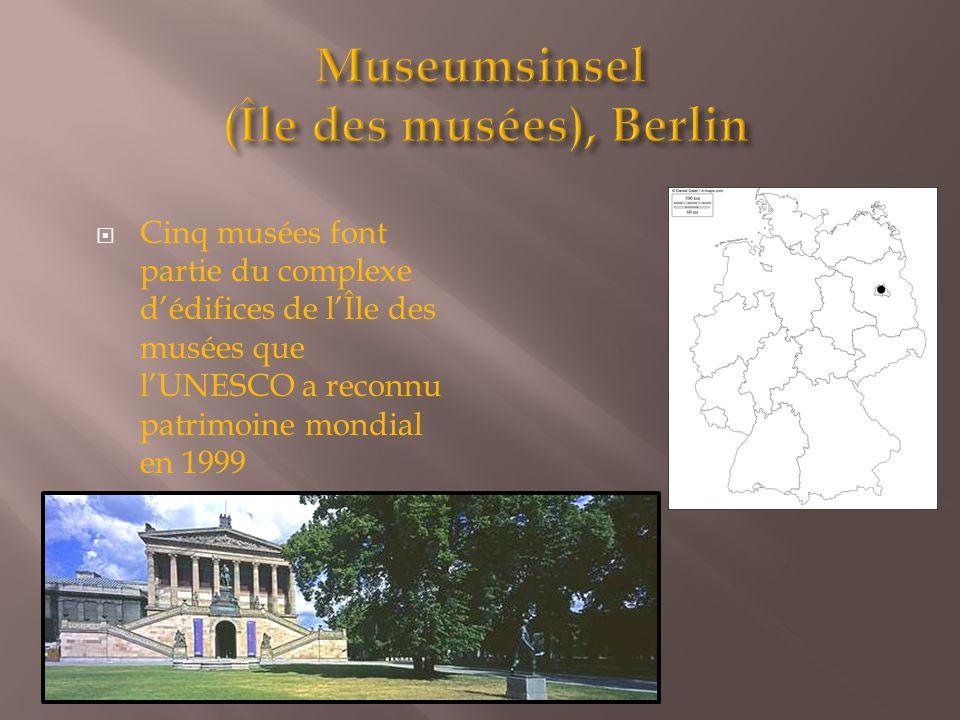  Cinq musées font partie du complexe d'édifices de l'Île des musées que l'UNESCO a reconnu patrimoine mondial en 1999