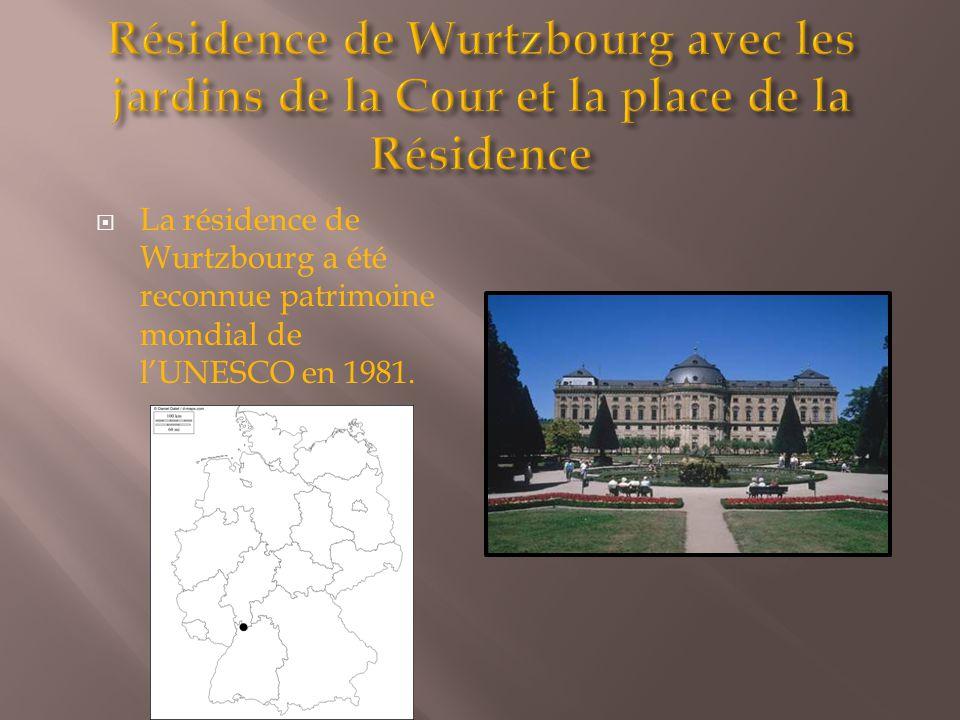  La résidence de Wurtzbourg a été reconnue patrimoine mondial de l'UNESCO en 1981.
