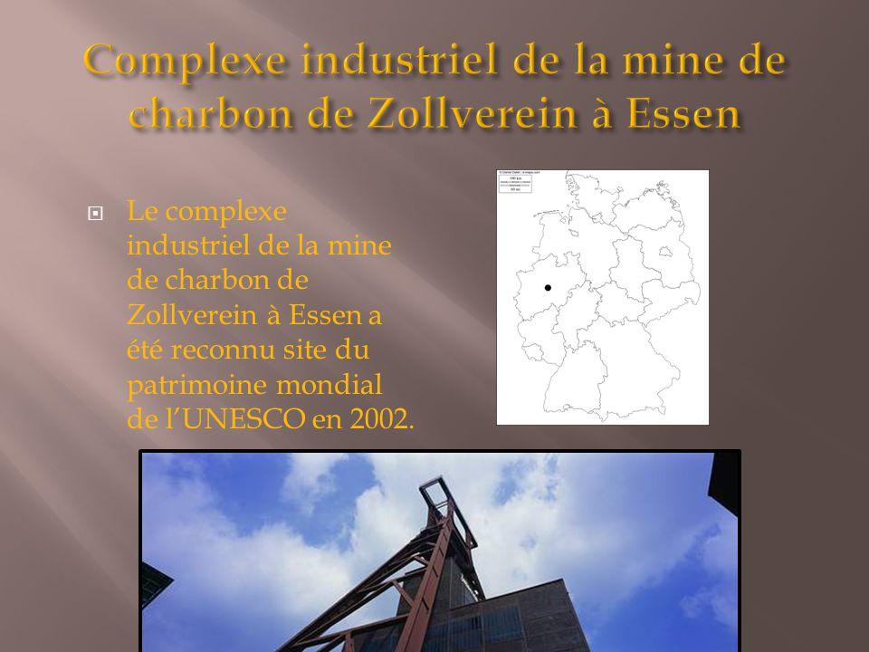  Le complexe industriel de la mine de charbon de Zollverein à Essen a été reconnu site du patrimoine mondial de l'UNESCO en 2002.