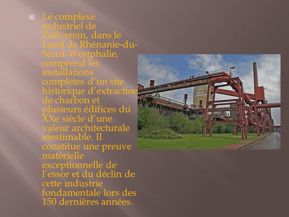 Le complexe industriel de Zollverein, dans le Land de Rhénanie-du- Nord-Westphalie, comprend les installations complètes d'un site historique d'extraction de charbon et plusieurs édifices du XXe siècle d'une valeur architecturale inestimable.