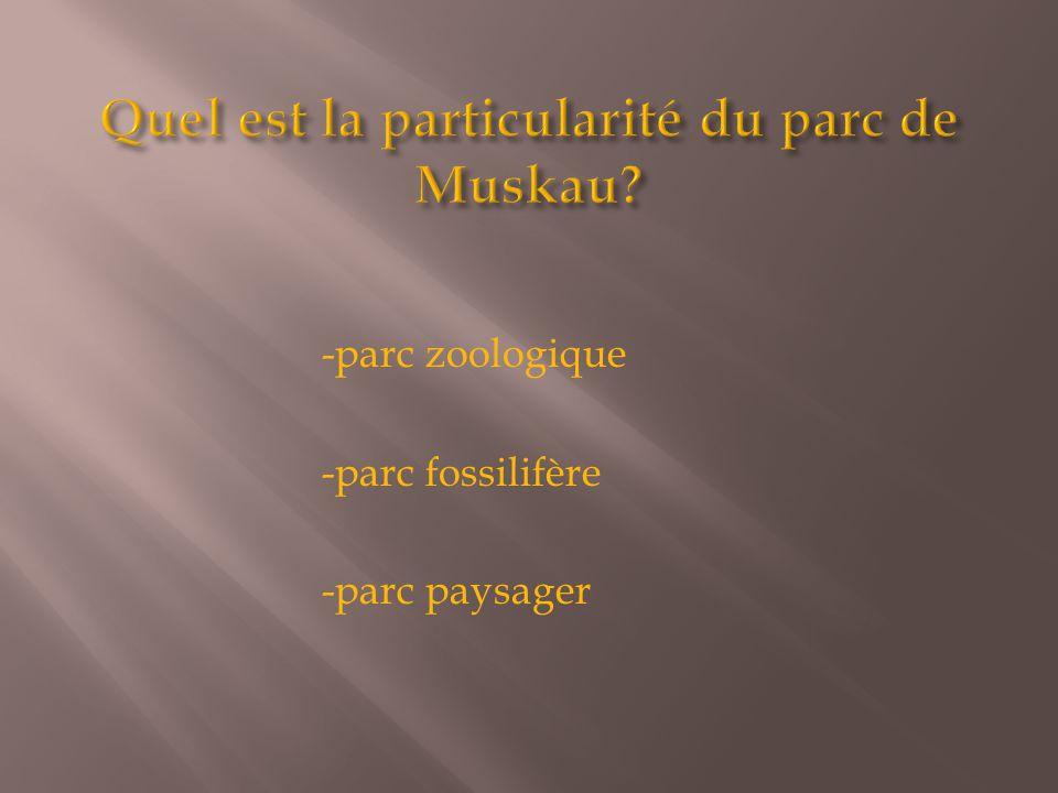 -parc zoologique -parc fossilifère -parc paysager