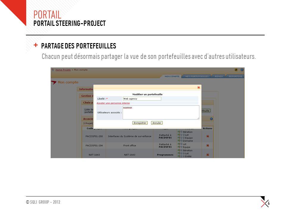 © SQLI GROUP – 2012 PORTAIL + PARAMÈTRES D'AFFICHAGE DU PORTEFEUILLE Il est possible de configurer chaque projet du portefeuille pour que les détails d'un axe de filtre-projet (lots, itération, etc.) soient toujours affichés.