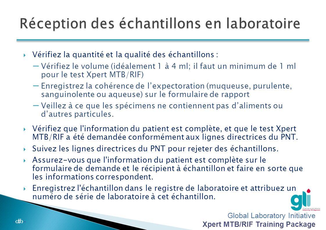 Global Laboratory Initiative Xpert MTB/RIF Training Package -‹#›-  Indiquez sur l étiquette le nom du patient, le numéro d'identification et la date de collecte.