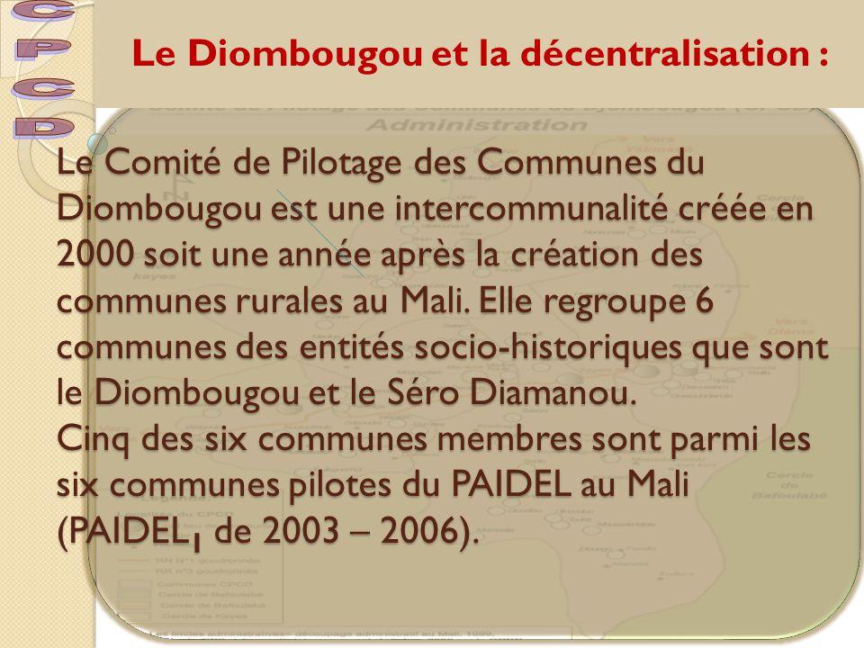 Le Comité de Pilotage des Communes du Diombougou est une intercommunalité créée en 2000 soit une année après la création des communes rurales au Mali.
