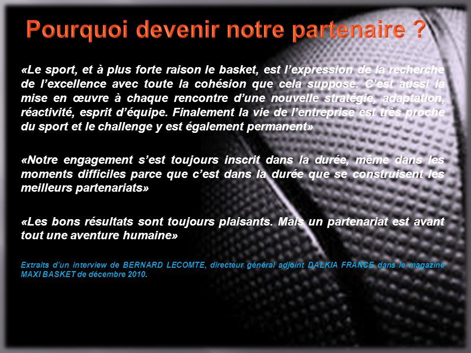 «Le sport, et à plus forte raison le basket, est l'expression de la recherche de l'excellence avec toute la cohésion que cela suppose.