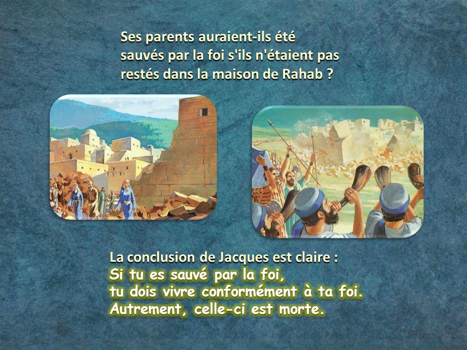 Ses parents auraient-ils été sauvés par la foi s'ils n'étaient pas restés dans la maison de Rahab ?