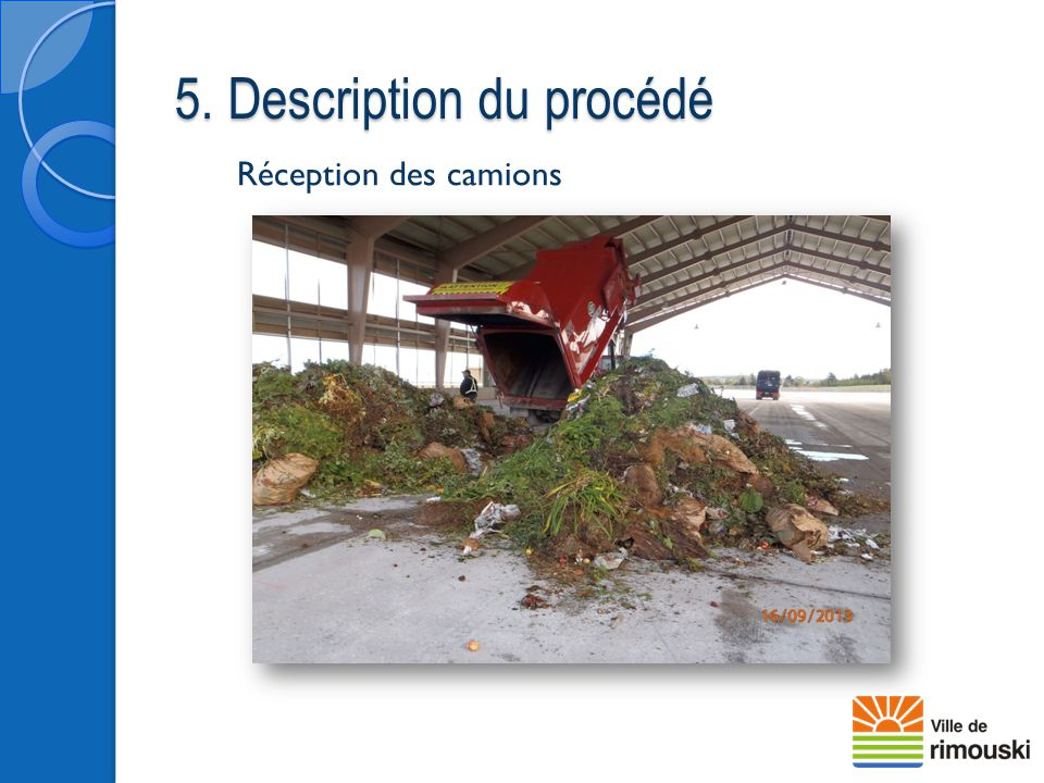 5. Description du procédé Réception des camions