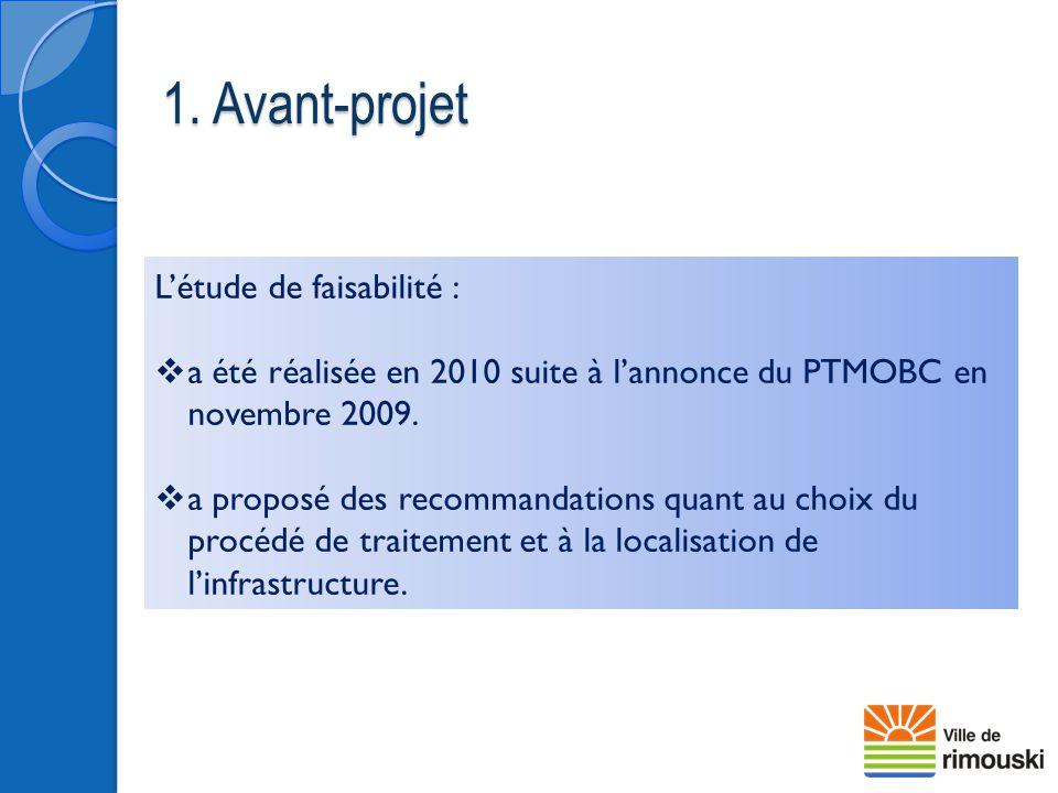 1. Avant-projet L'étude de faisabilité :  a été réalisée en 2010 suite à l'annonce du PTMOBC en novembre 2009.  a proposé des recommandations quant