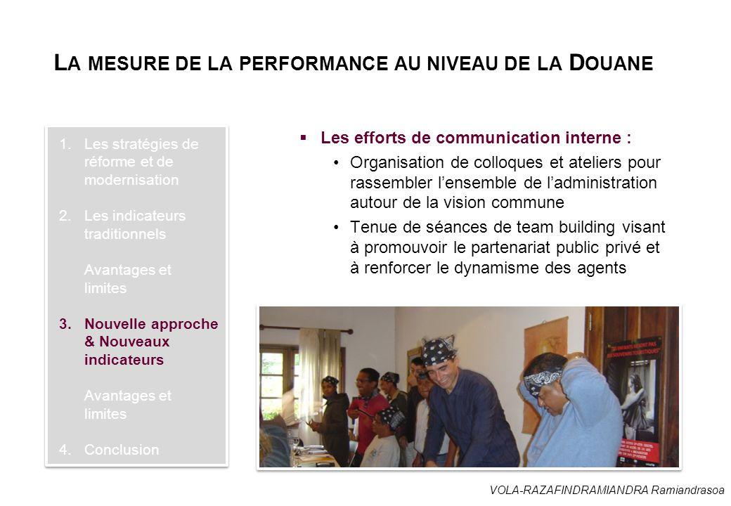 VOLA-RAZAFINDRAMIANDRA Ramiandrasoa L A MESURE DE LA PERFORMANCE AU NIVEAU DE LA D OUANE  Les efforts de communication interne : Organisation de coll