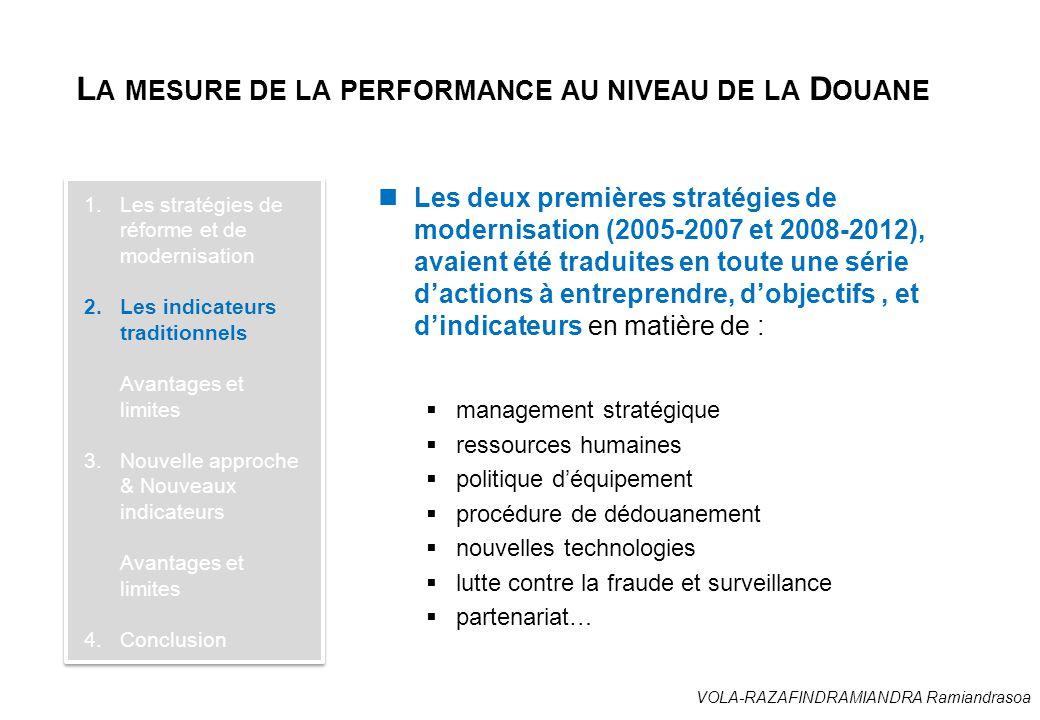 VOLA-RAZAFINDRAMIANDRA Ramiandrasoa L A MESURE DE LA PERFORMANCE AU NIVEAU DE LA D OUANE Les deux premières stratégies de modernisation (2005-2007 et