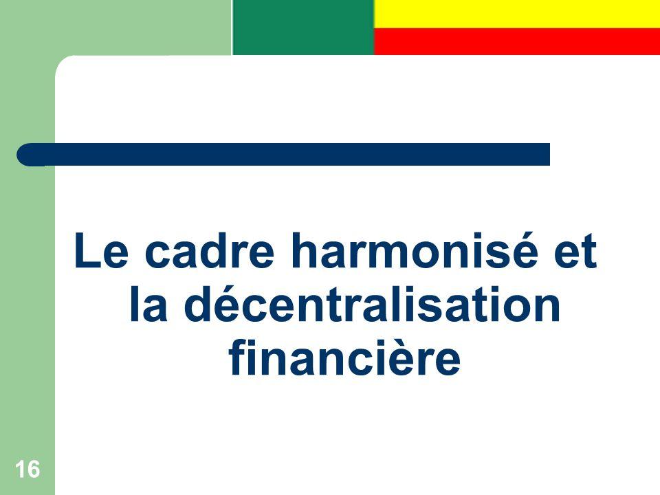 16 Le cadre harmonisé et la décentralisation financière