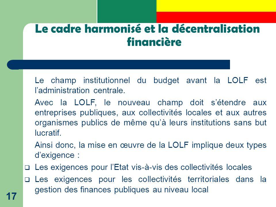 17 Le champ institutionnel du budget avant la LOLF est l'administration centrale. Avec la LOLF, le nouveau champ doit s'étendre aux entreprises publiq