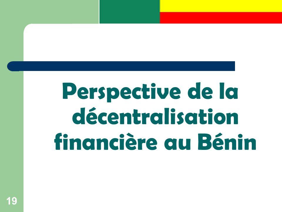 19 Perspective de la décentralisation financière au Bénin