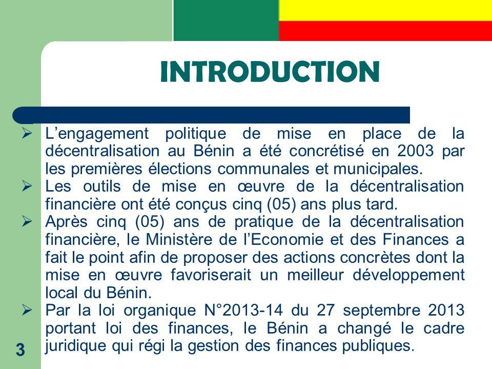 Les recommandations de l'atelier de POSSOTOME d'Août 2012 14 Au cours de l'année 2012, le Ministre en charge des Finances, a pris la ferme résolution d'améliorer les transferts de ressources aux communes afin de donner un coup d'accélérateur à la décentralisation du Bénin.
