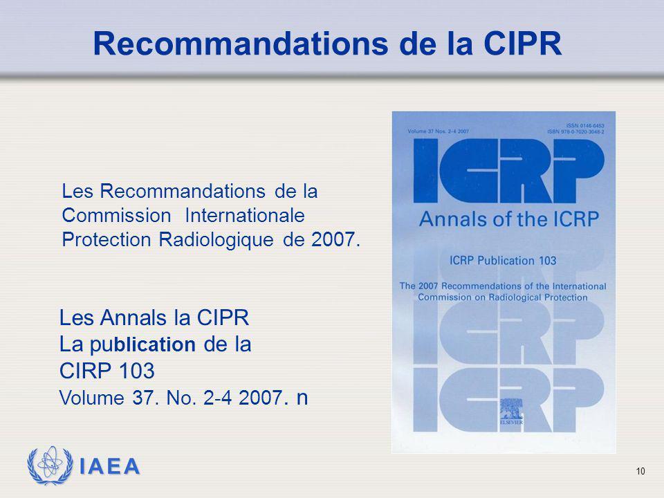 IAEA 10 Les Recommandations de la Commission Internationale Protection Radiologique de 2007. Les Annals la CIPR La pu blication de la CIRP 103 Volume