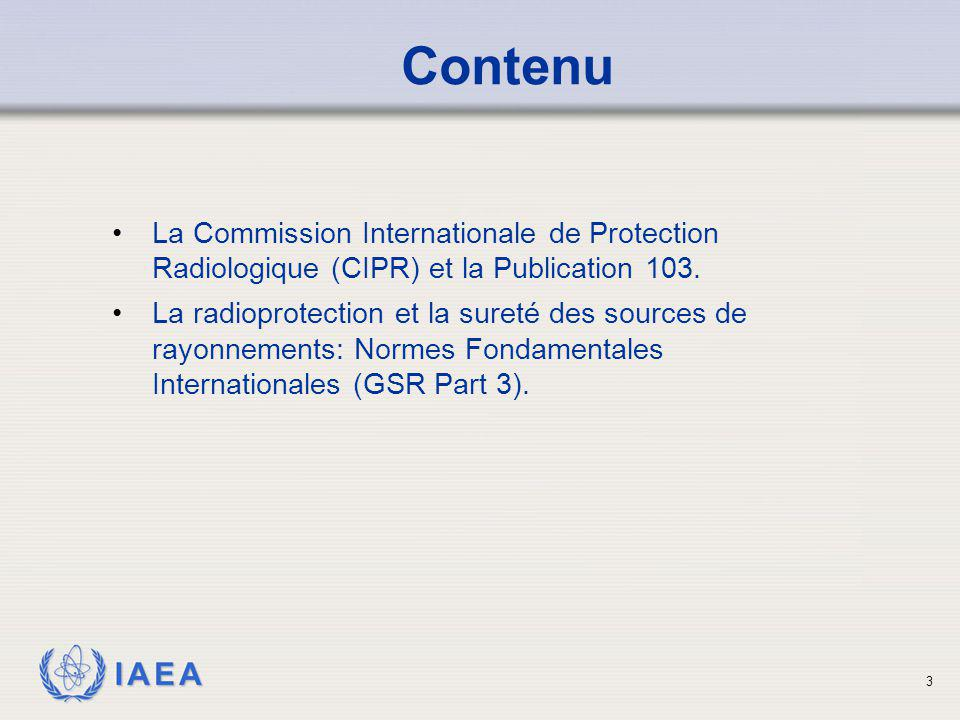 IAEA 3 La Commission Internationale de Protection Radiologique (CIPR) et la Publication 103. La radioprotection et la sureté des sources de rayonnemen