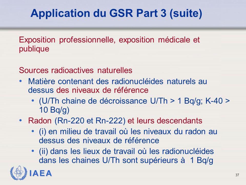 IAEA 37 Exposition professionnelle, exposition médicale et publique Sources radioactives naturelles Matière contenant des radionucléides naturels au d