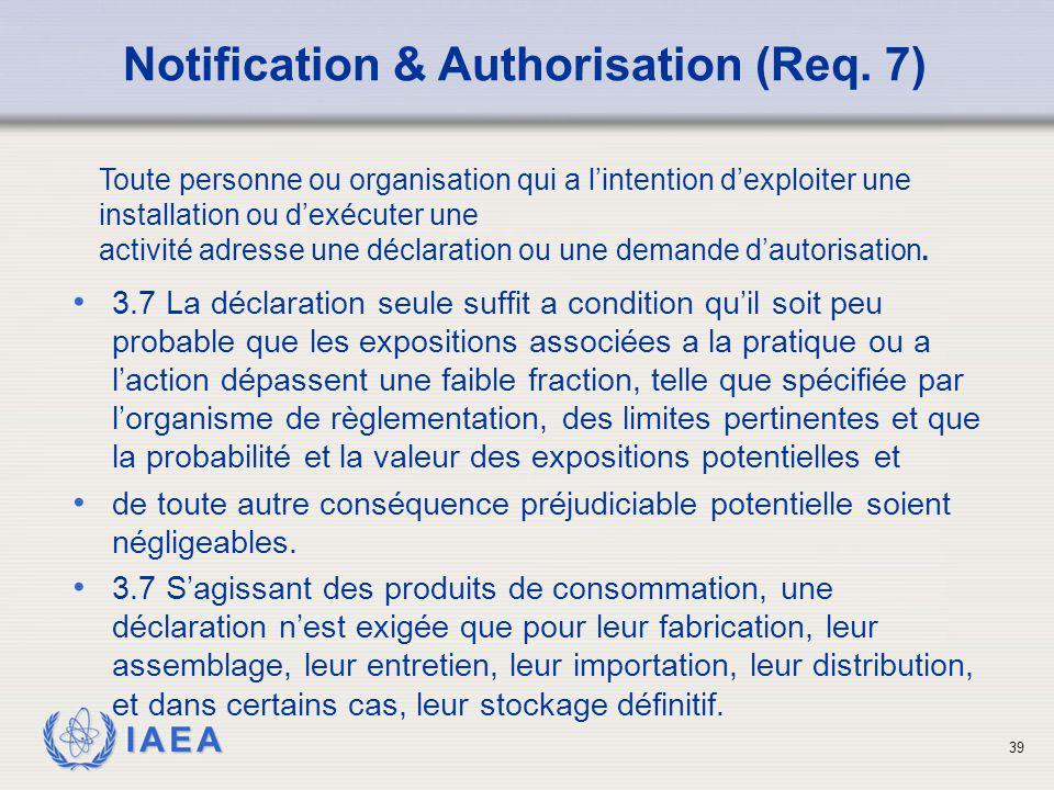 IAEA 39 3.7 La déclaration seule suffit a condition qu'il soit peu probable que les expositions associées a la pratique ou a l'action dépassent une fa