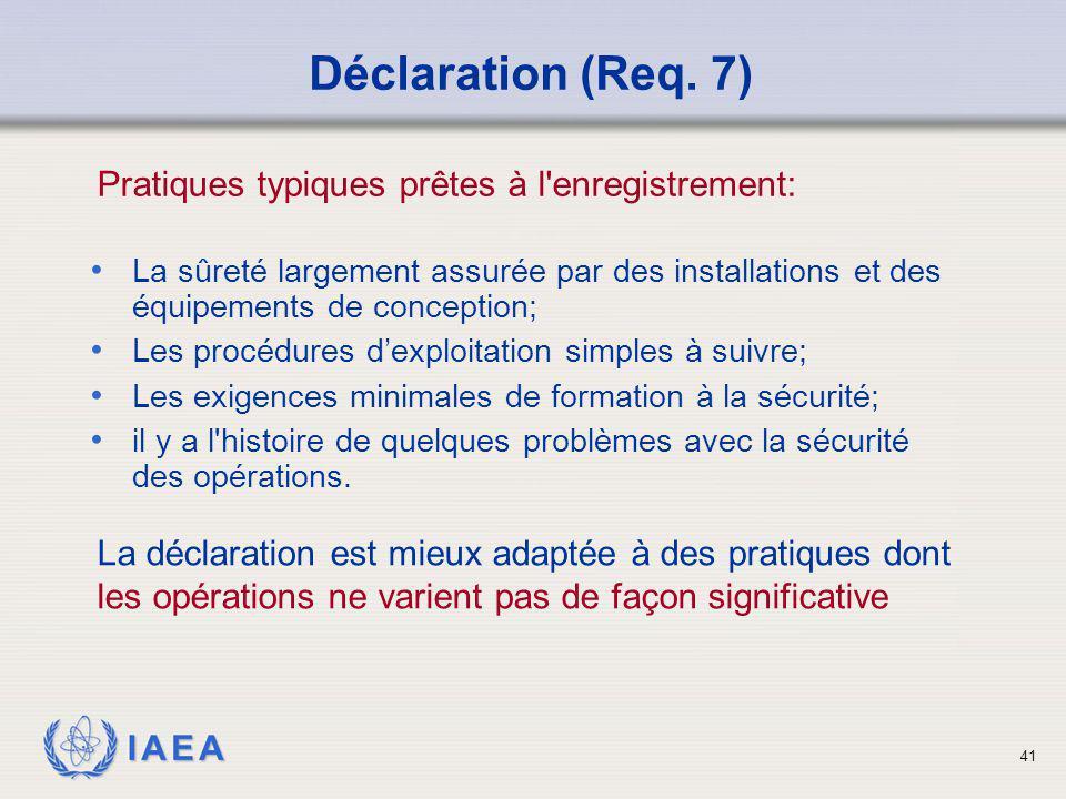 IAEA 41 Déclaration (Req. 7) La sûreté largement assurée par des installations et des équipements de conception; Les procédures d'exploitation simples