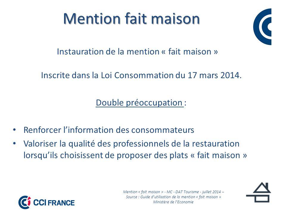 Mention fait maison Inscrite dans la Loi Consommation du 17 mars 2014.