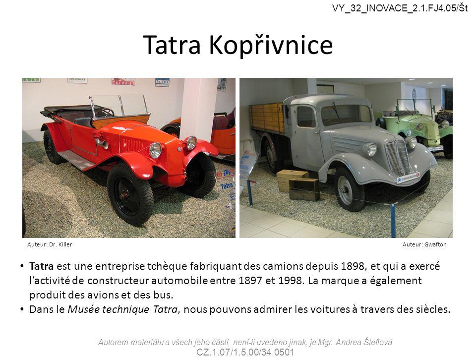 Tatra Kopřivnice VY_32_INOVACE_2.1.FJ4.05/Št Autorem materiálu a všech jeho částí, není-li uvedeno jinak, je Mgr.