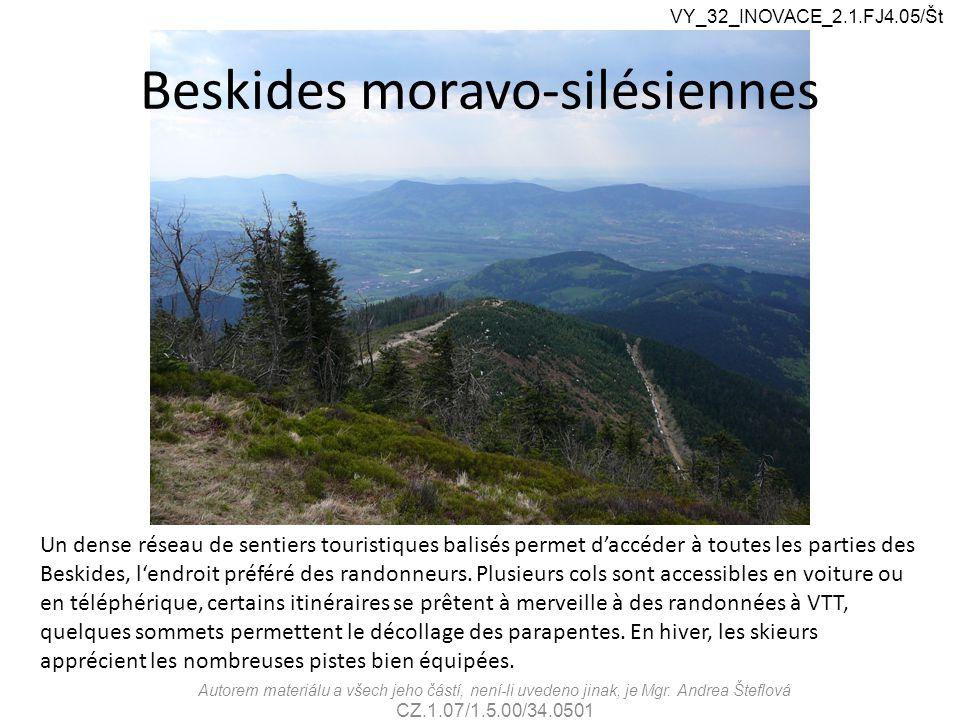 Beskides moravo-silésiennes VY_32_INOVACE_2.1.FJ4.05/Št Autorem materiálu a všech jeho částí, není-li uvedeno jinak, je Mgr.