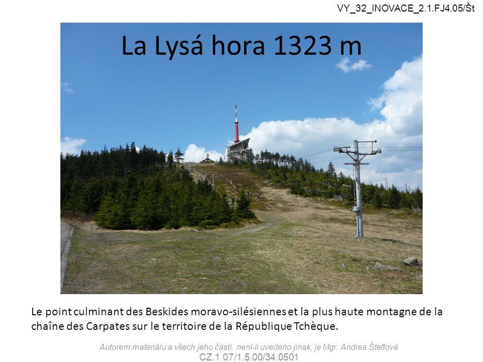 La Lysá hora 1323 m VY_32_INOVACE_2.1.FJ4.05/Št Autorem materiálu a všech jeho částí, není-li uvedeno jinak, je Mgr.