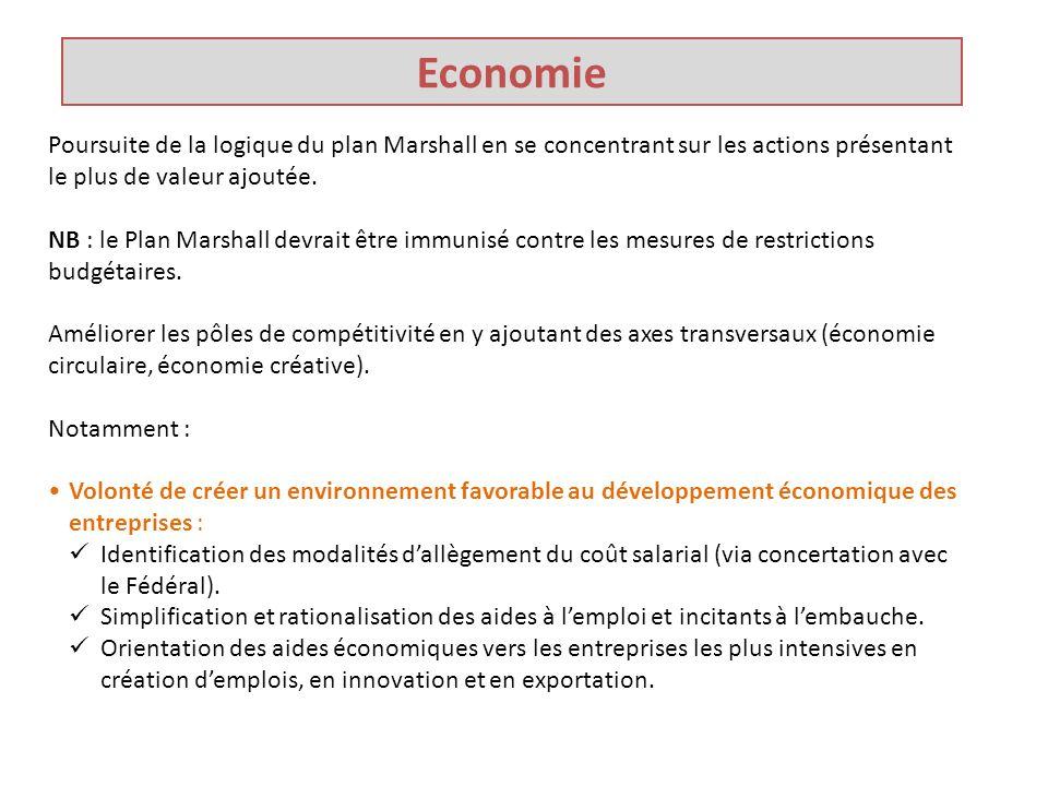 Economie Poursuite de la logique du plan Marshall en se concentrant sur les actions présentant le plus de valeur ajoutée.
