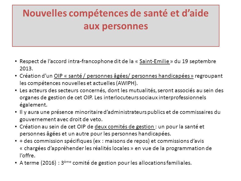 Nouvelles compétences de santé et d'aide aux personnes Respect de l'accord intra-francophone dit de la « Saint-Emilie » du 19 septembre 2013.