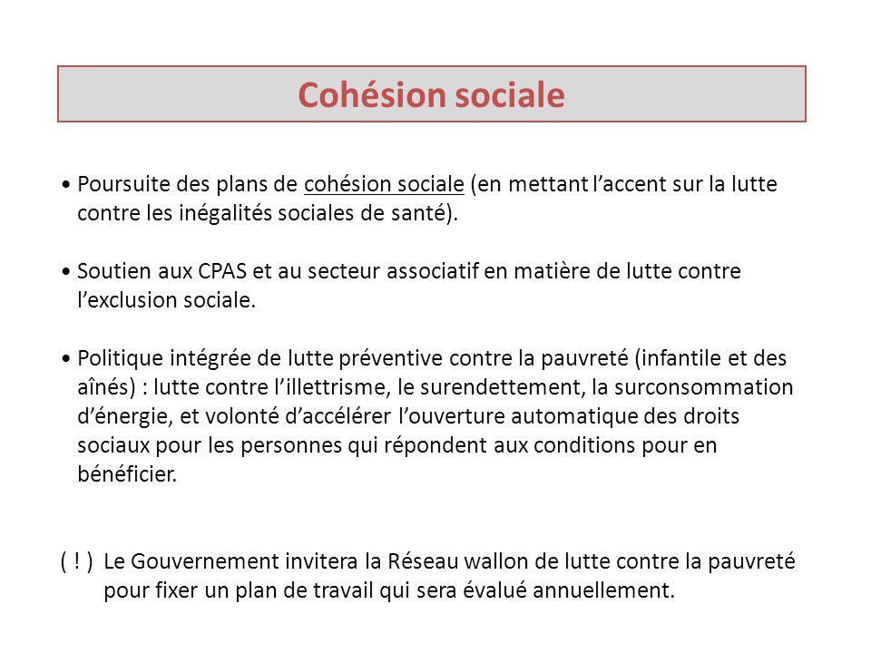 Cohésion sociale Poursuite des plans de cohésion sociale (en mettant l'accent sur la lutte contre les inégalités sociales de santé).
