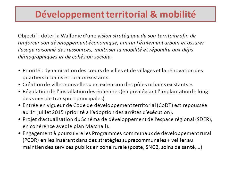Développement territorial & mobilité Objectif : doter la Wallonie d'une vision stratégique de son territoire afin de renforcer son développement économique, limiter l'étalement urbain et assurer l'usage raisonné des ressources, maîtriser la mobilité et répondre aux défis démographiques et de cohésion sociale.