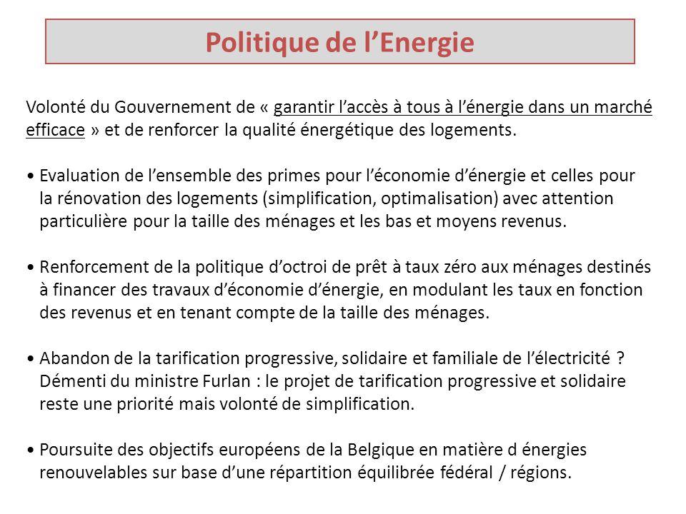 Politique de l'Energie Volonté du Gouvernement de « garantir l'accès à tous à l'énergie dans un marché efficace » et de renforcer la qualité énergétique des logements.