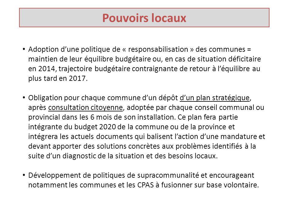 Pouvoirs locaux Adoption d'une politique de « responsabilisation » des communes = maintien de leur équilibre budgétaire ou, en cas de situation déficitaire en 2014, trajectoire budgétaire contraignante de retour à l'équilibre au plus tard en 2017.