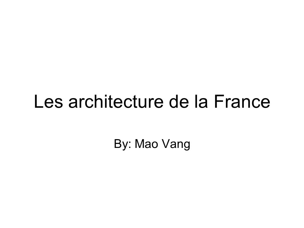 Les architecture de la France By: Mao Vang