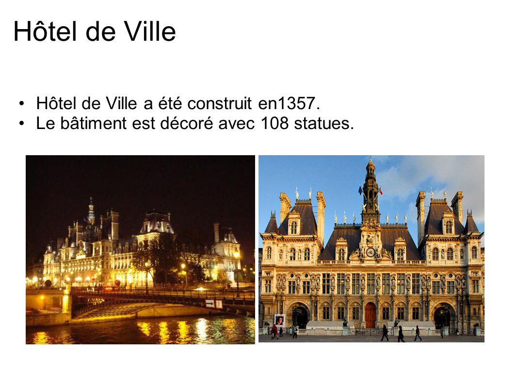 Hôtel de Ville Hôtel de Ville a été construit en1357. Le bâtiment est décoré avec 108 statues.
