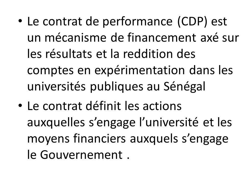 Objectif du projet: renforcer l efficacité et la qualité du système d'enseignement supérieur ainsi que de la gouvernance des institutions d'enseignement supérieur et leur obligation de rendre compte.