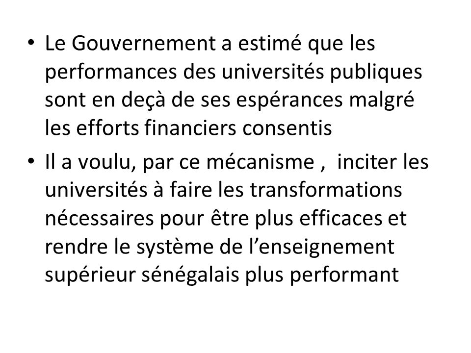 L'allocation ne couvre que les dépenses d'une année L'allocation pour l'année suivante est basée sur les performances de chaque université mesurées à travers les indicateurs convenus.