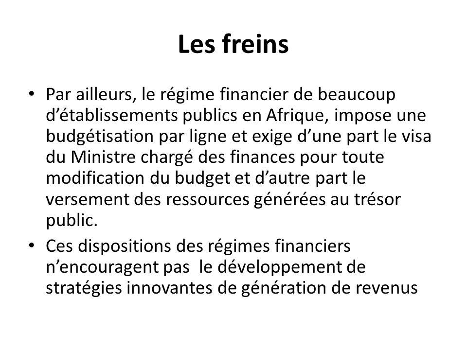 Les freins Par ailleurs, le régime financier de beaucoup d'établissements publics en Afrique, impose une budgétisation par ligne et exige d'une part l