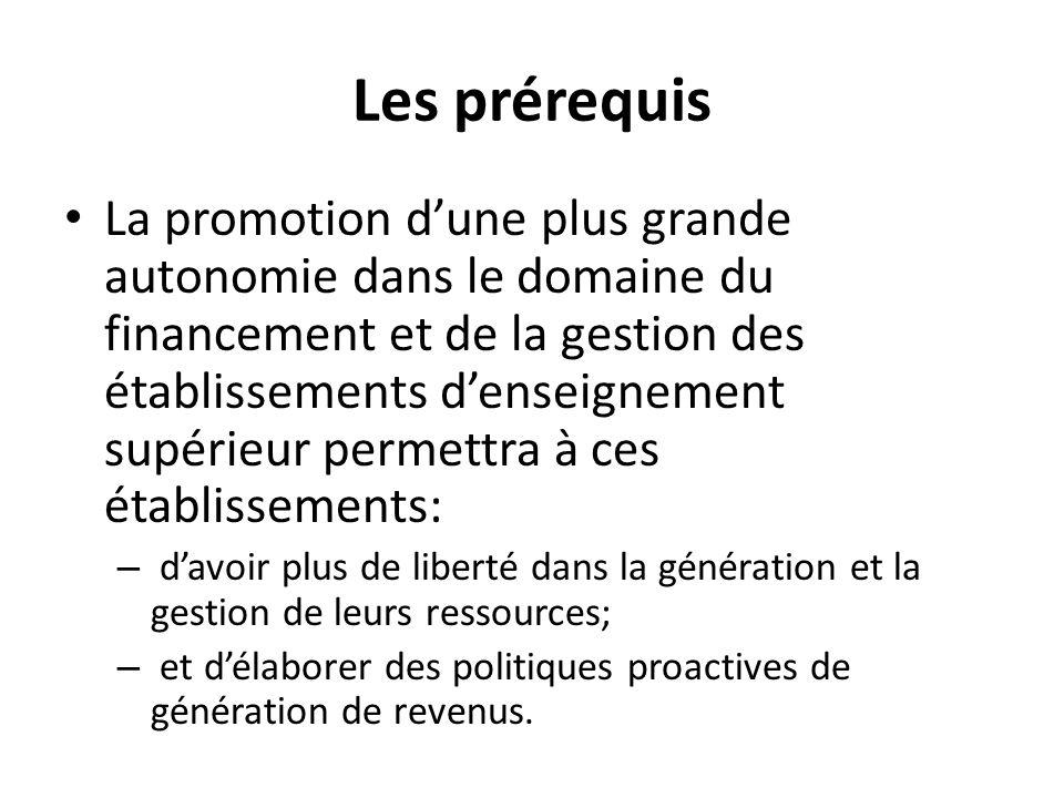 Les prérequis La promotion d'une plus grande autonomie dans le domaine du financement et de la gestion des établissements d'enseignement supérieur per
